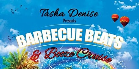 BARBEQUE BEATS & BOOZE CRUISE tickets