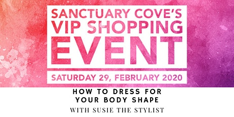 Sanctuary Cove VIP Shopping Event: How To Dress For Your Body Shape tickets