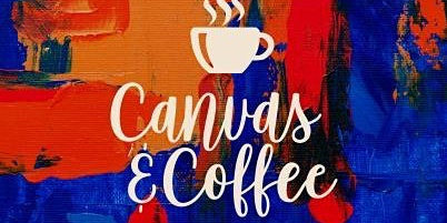 Canvas & Coffee - Freestyle Painting