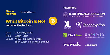 What Bitcoin is NOT & what it actually is | BitcoinMalaysia Lunch & Learn tickets