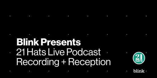 Blink Presents: 21 Hats Live Podcast Recording