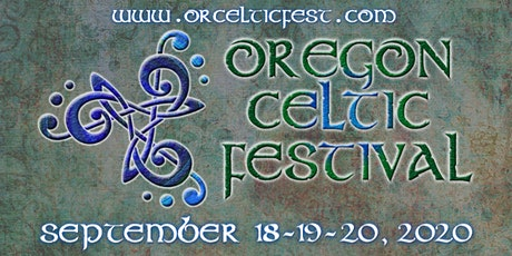 Oregon Celtic Festival  **September 18-20, 2020** tickets