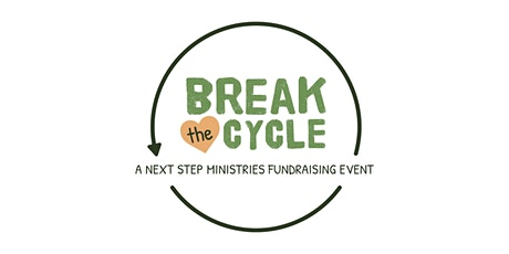 Break the Cycle: A Next Step Ministries Fundraising Event tickets