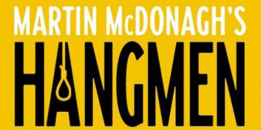 "Eclectic Theatre HK presents: ""Hangmen"" by Martin McDonagh"