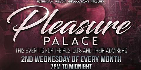 The Pleasure Palace - Pre-Valentines Party- February 12, 2020 (Wednesday Night)