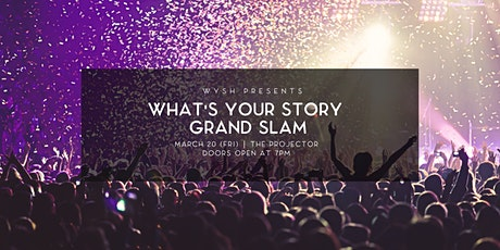 What's Your Story GRAND SLAM tickets