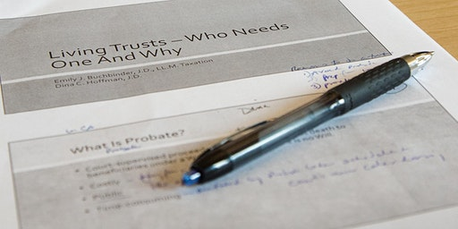 Living Trusts - Who Needs Them and Why - February 12, 2020