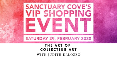 Sanctuary Cove VIP Shopping Event: The Art of Collecting Art tickets