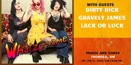 Whatzername with Dirty Rick, Gravely James & Lack Or Luck tickets