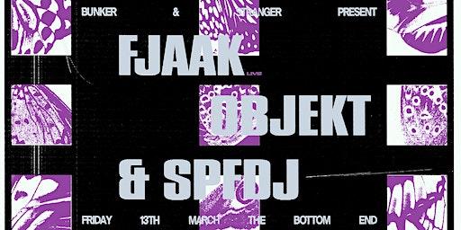 Bunker & stranger present FJAAK (Live), Objekt & SPFDJ