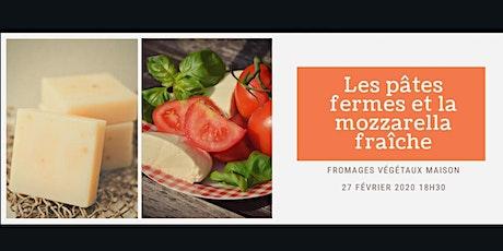 Fromages végétaux maison / les pâtes fermes et la mozzarella fraîche tickets