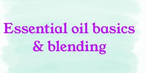Essential Oil Basics & Blending