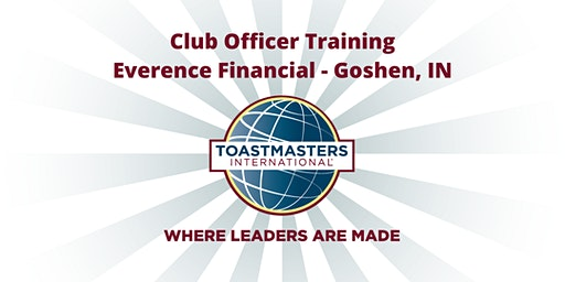 Toastmasters Club Officer Training: Everence Financial - Goshen, Indiana