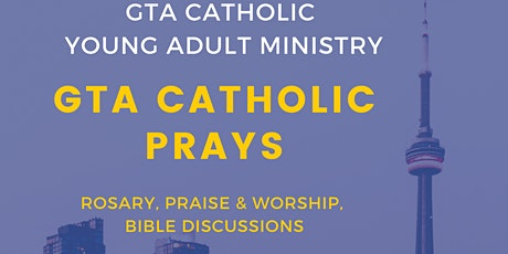 GTA Catholic Prays: Praise & Worship, Rosary & Social (Every 4th Sun of the month) tickets