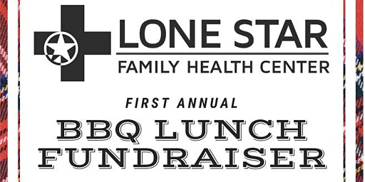 BBQ Lunch Fundraiser benefiting Lone Star Family Health Center
