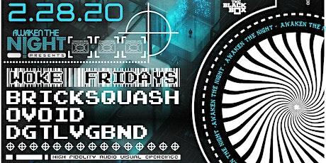 ATN Presents Woke Friday w/ BrickSquash, Ovoid  & Digital Vagabond tickets