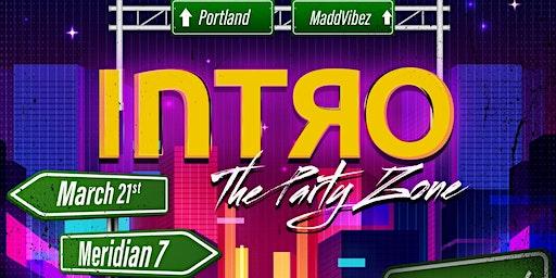 INTRO ThePartyZone ( PORTLAND, OR)