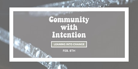 Community with Intention: Leaning into Change tickets