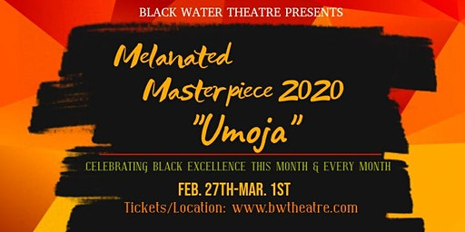 "Melanated Masterpiece 2020: ""Umoja""  ART EXHIBIT"