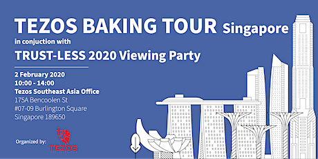 Tezos Baking Tour: Singapore & Trust-Less 2020 Viewing Party tickets