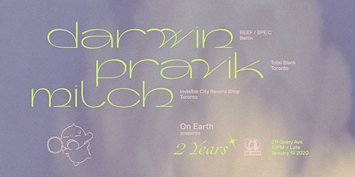 On Earth pres: 2 Years with Darwin, Pravik + Milch