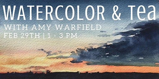 Watercolor & Tea with Amy Warfield