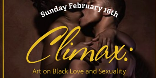 Climax: Art on Black Love and Sexuality