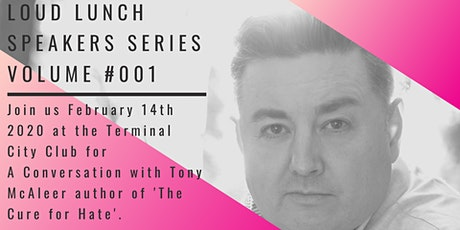 LOUD LUNCH Speakers Series Volume #002- Tony McAleer Author tickets