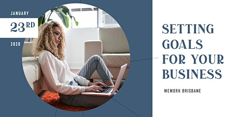 Setting Goals for Your Business | Brisbane Business Networking Event tickets