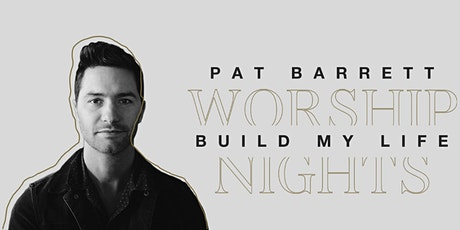 Pat Barrett Build My Life Worship Nights Tour - Food for the Hungry Volunteer - Moon, PA tickets