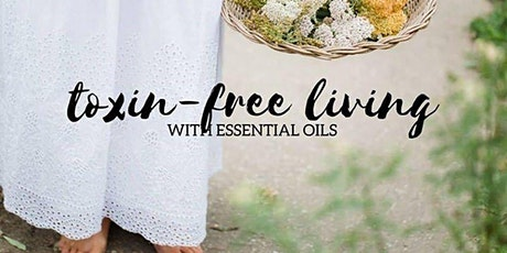 OIl Club: Oil Education Series -  Toxin Free Living tickets