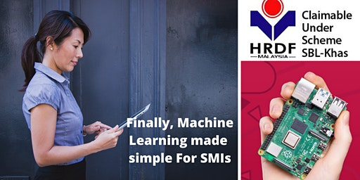 Machine Learning in a Box - Business Analytics Made Easy for Small & Medium Industries 11-12 Mar 2020 HRDF Claimable