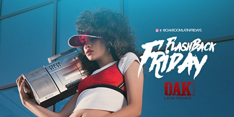 FlashBack Friday / Oak Room  / DjNextLevel & DjCali tickets