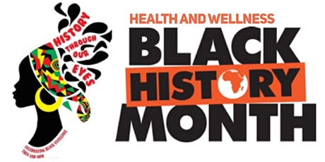Health and Wellness, Black History Month tickets