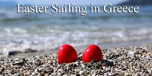 Greek Easter Sailing Trip