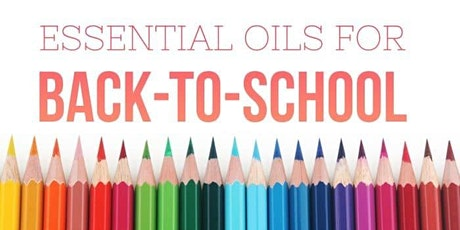 Essential Oils for Back to School tickets