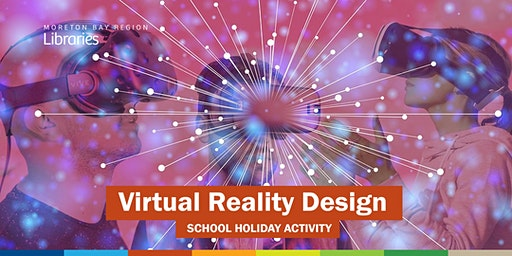 Virtual Reality Design (11-17 years) - Bribie Island Library