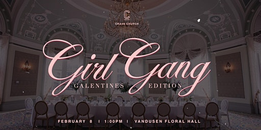 Crave Church Girl Gang Presents Galentines