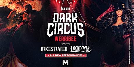 Dark Circus - Werribee - Feb 7th tickets
