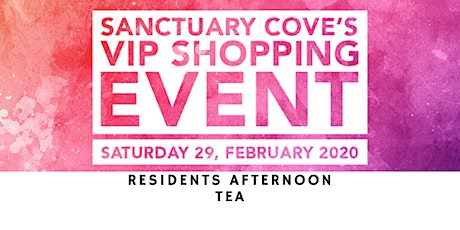 Sanctuary Cove VIP Shopping Event: Residents Afternoon Tea tickets