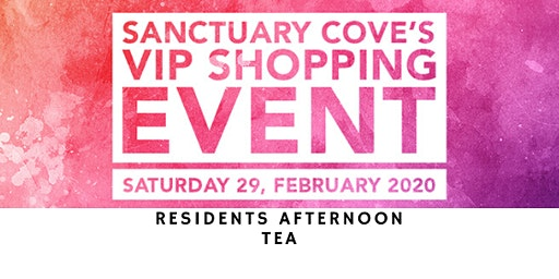 Sanctuary Cove VIP Shopping Event: Residents Afternoon Tea
