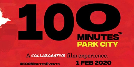 100 Minutes-Park City. A collaborative film experience. tickets