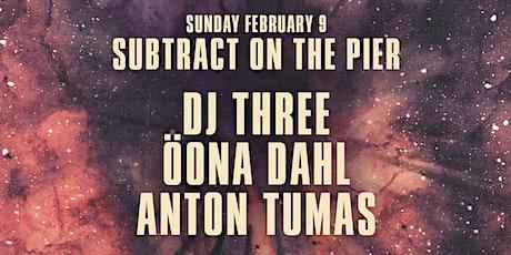 Subtract On The Pier 043 • DJ Three & Öona Dahl tickets