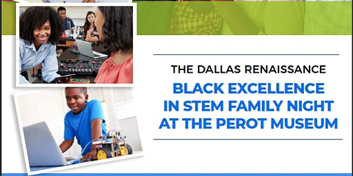 Black Excellence in STEM Family Night (NSBE DFW Professionals Volunteers)