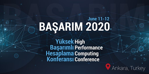 High Performance Computing Conference - BAŞARIM 2020