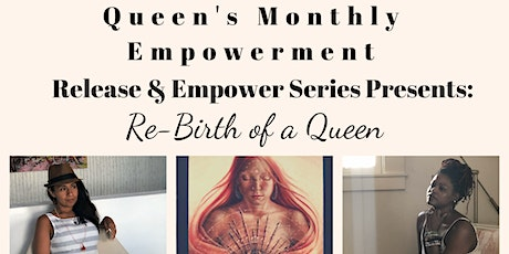 A Queen's Empowerment: Re-Birth of a Queen tickets