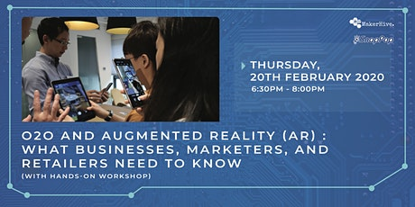 O2O and Augmented Reality (AR) : What businesses, marketers, and retailers need to know (with hands-on workshop) tickets