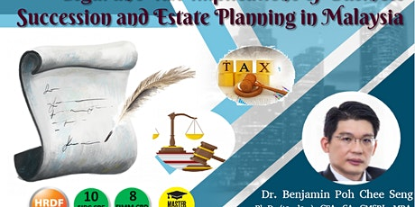 Legal and Tax Implications of Business Succession and Estate Planning in Malaysia @ Johor tickets