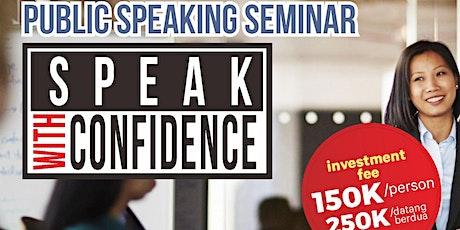 [Seminar Murah] SPEAK WITH CONFIDENCE tickets