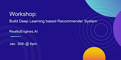 AICamp workshop: Build Deep Learning based Real-Time Recommender System tickets